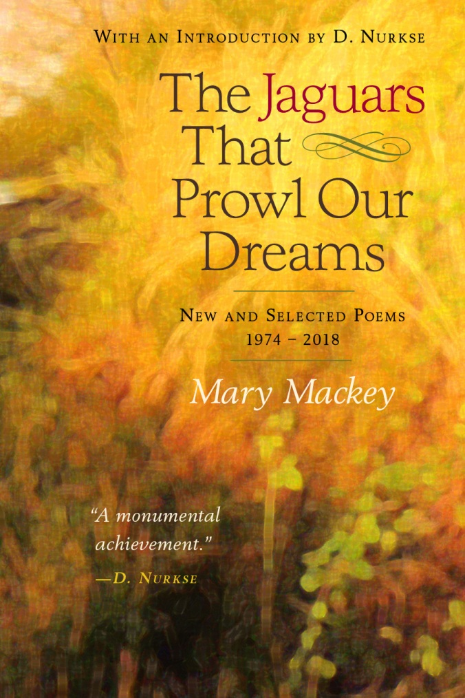 The Jaguars That Prowl Our Dreams by Mary Mackey