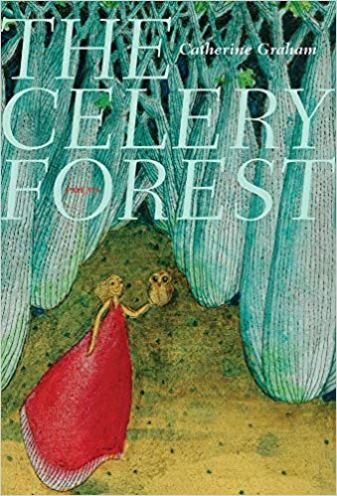 Catherine Graham The Celery Forest
