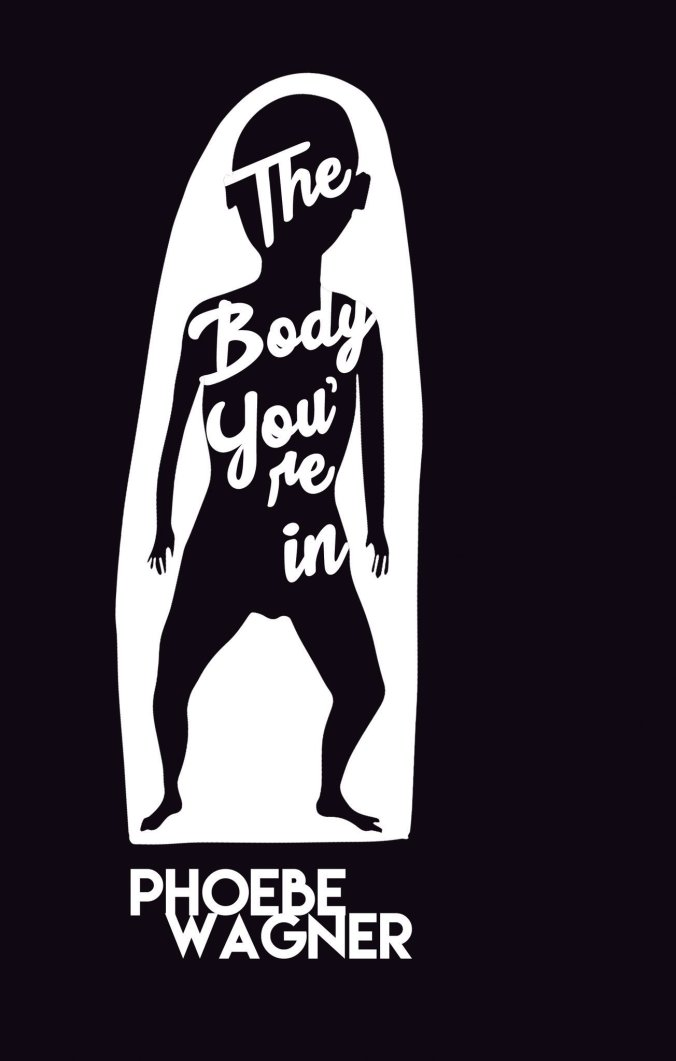 The Body You're In Phoebe Wagner