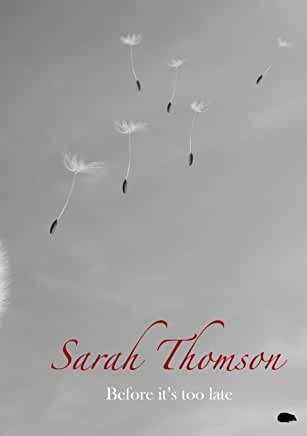 Before Its Too Late Sarah Thomson