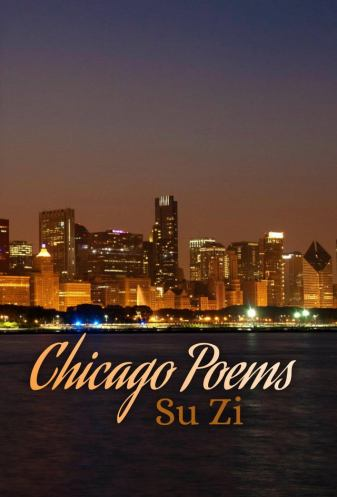 Chicago Poems by Su Zi
