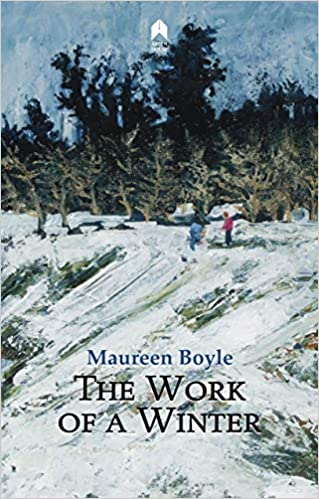 The Work Of a Winter Maureen Boyle